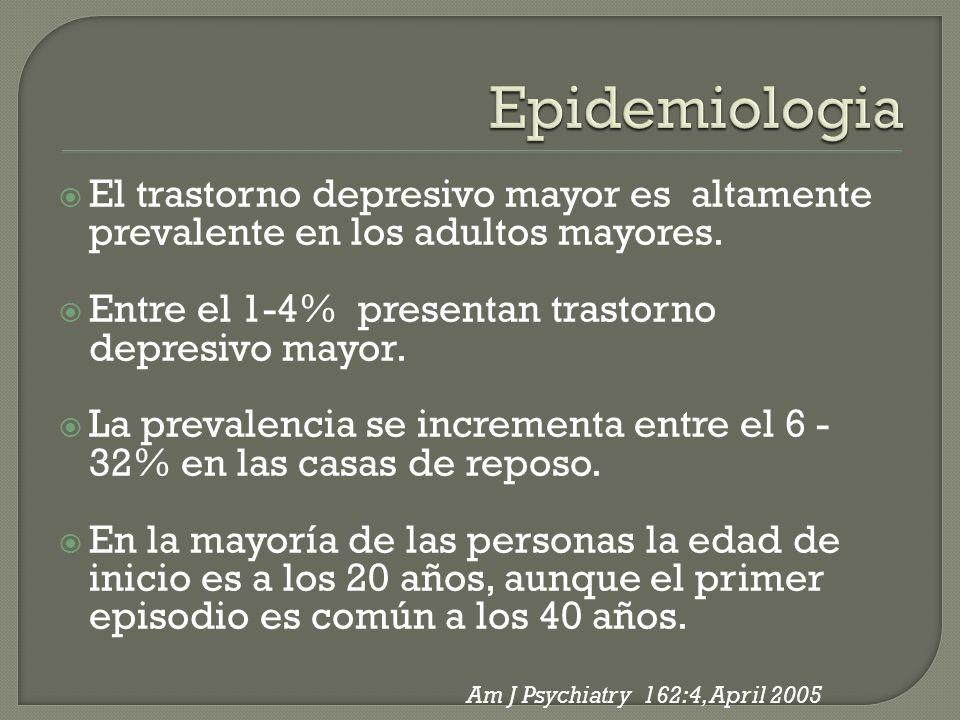 Epidemiologia El trastorno depresivo mayor es altamente prevalente en los adultos mayores. Entre el 1-4% presentan trastorno depresivo mayor.