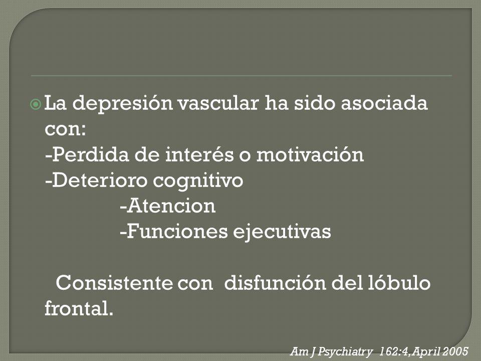 La depresión vascular ha sido asociada con: