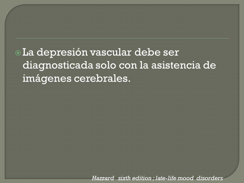 La depresión vascular debe ser diagnosticada solo con la asistencia de imágenes cerebrales.