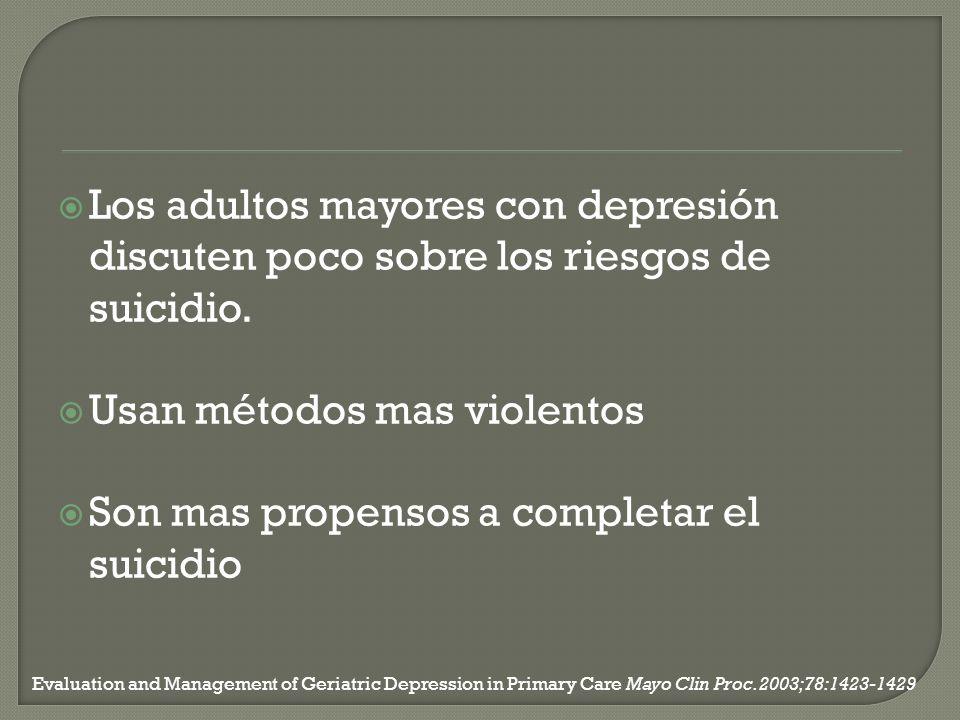 Usan métodos mas violentos Son mas propensos a completar el suicidio