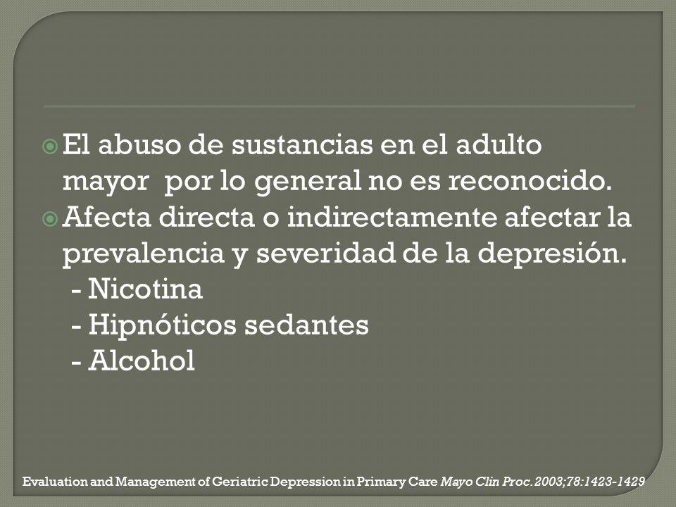 El abuso de sustancias en el adulto mayor por lo general no es reconocido.