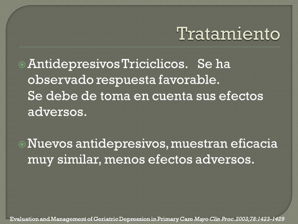 Tratamiento Antidepresivos Triciclicos. Se ha observado respuesta favorable. Se debe de toma en cuenta sus efectos adversos.