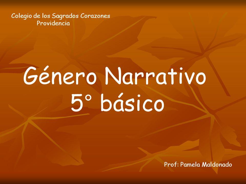 Género Narrativo 5° básico Colegio de los Sagrados Corazones