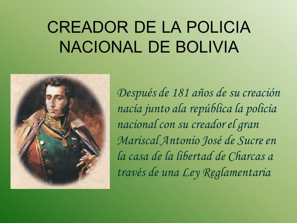CREADOR DE LA POLICIA NACIONAL DE BOLIVIA