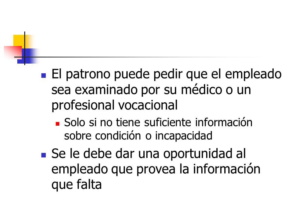 El patrono puede pedir que el empleado sea examinado por su médico o un profesional vocacional