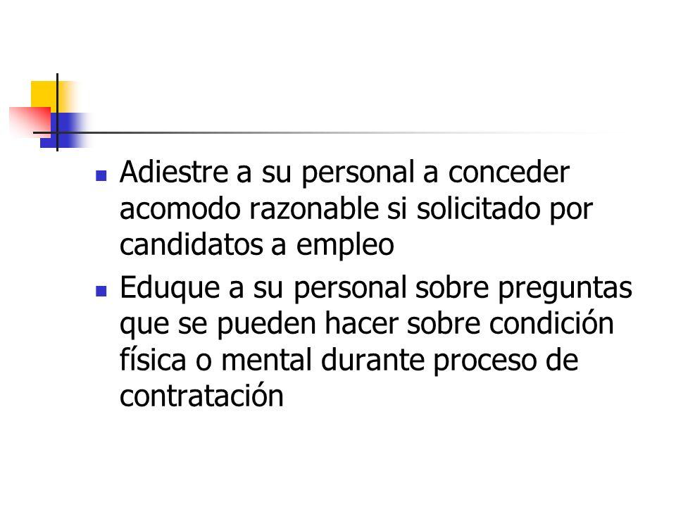 Adiestre a su personal a conceder acomodo razonable si solicitado por candidatos a empleo