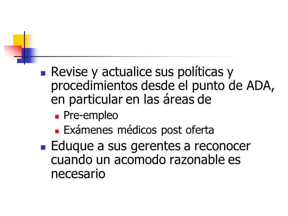 Revise y actualice sus políticas y procedimientos desde el punto de ADA, en particular en las áreas de