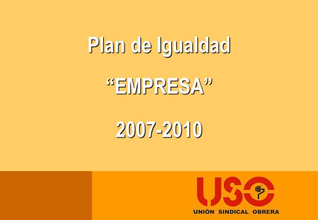 Plan de Igualdad EMPRESA 2007-2010