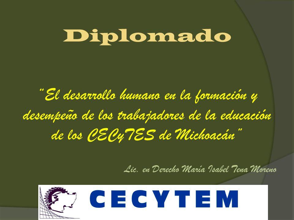 Diplomado El desarrollo humano en la formación y desempeño de los trabajadores de la educación de los CECyTES de Michoacán
