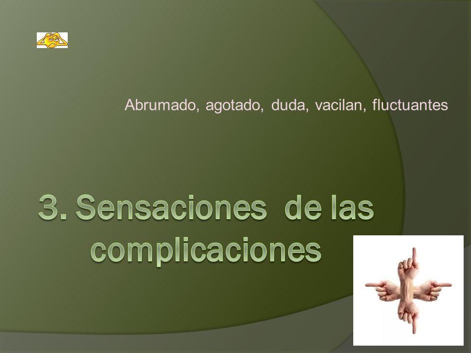 3. Sensaciones de las complicaciones