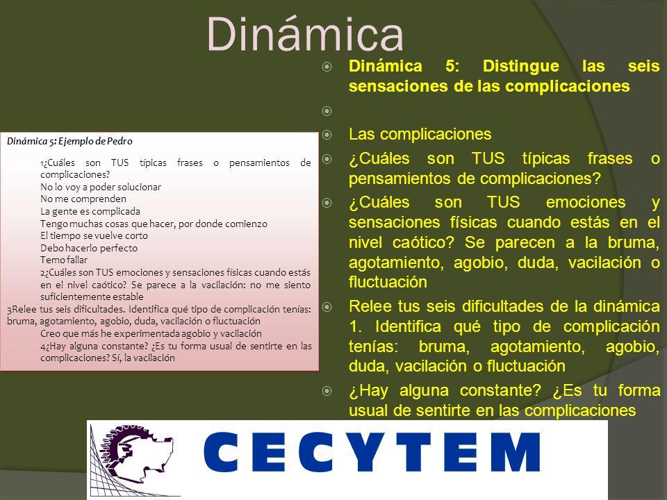 DinámicaDinámica 5: Distingue las seis sensaciones de las complicaciones. Las complicaciones.