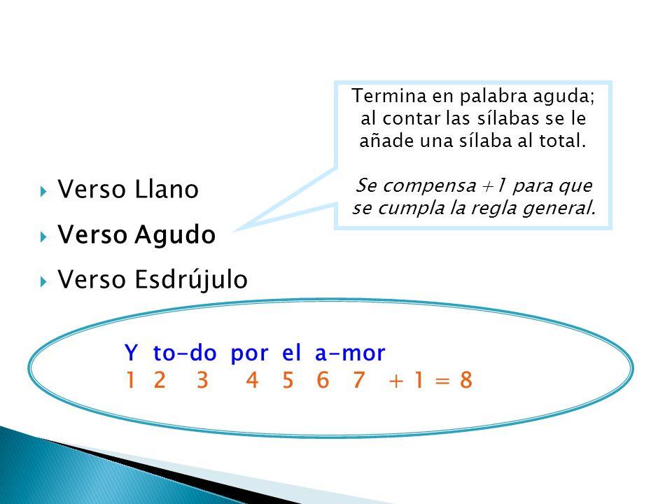 Verso Llano Verso Agudo Verso Esdrújulo Y to-do por el a-mor