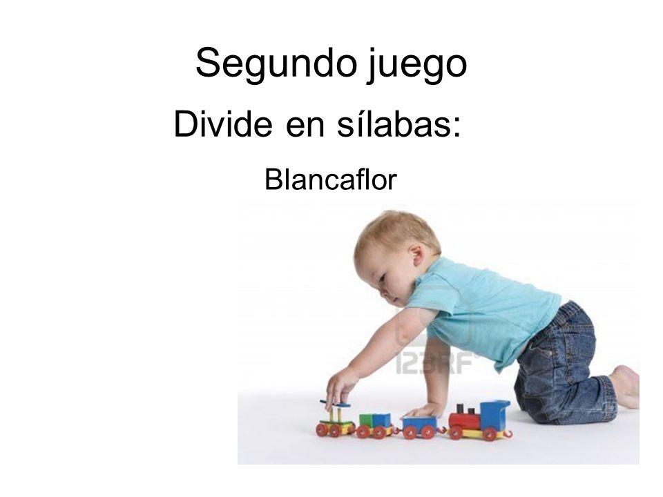 Segundo juego Divide en sílabas: Blancaflor