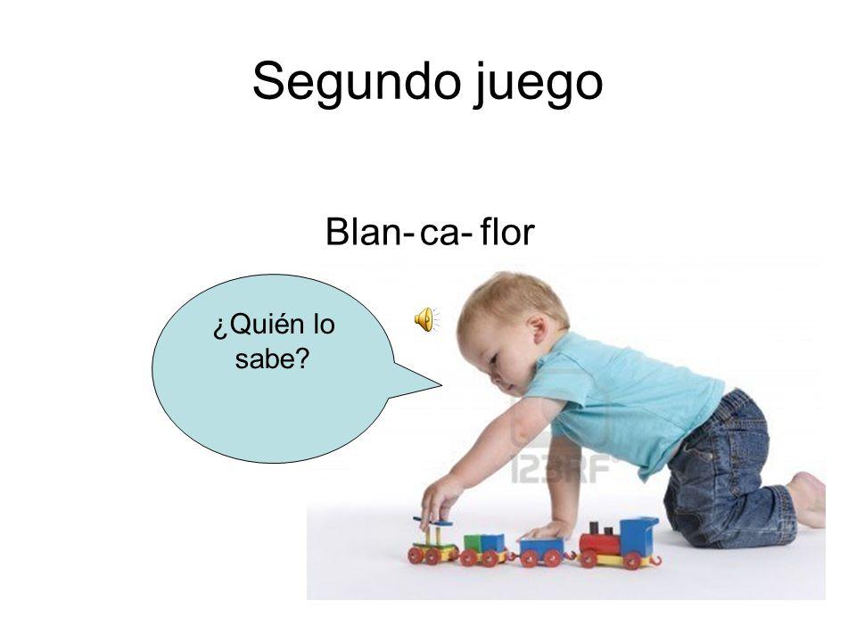 Segundo juego Blan- ca- flor ¿Quién lo sabe