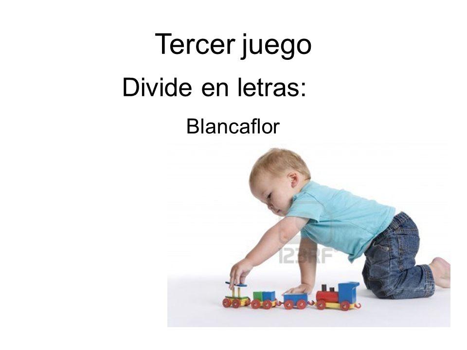 Tercer juego Divide en letras: Blancaflor