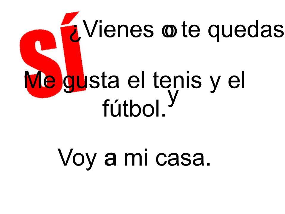 Me gusta el tenis y el fútbol.