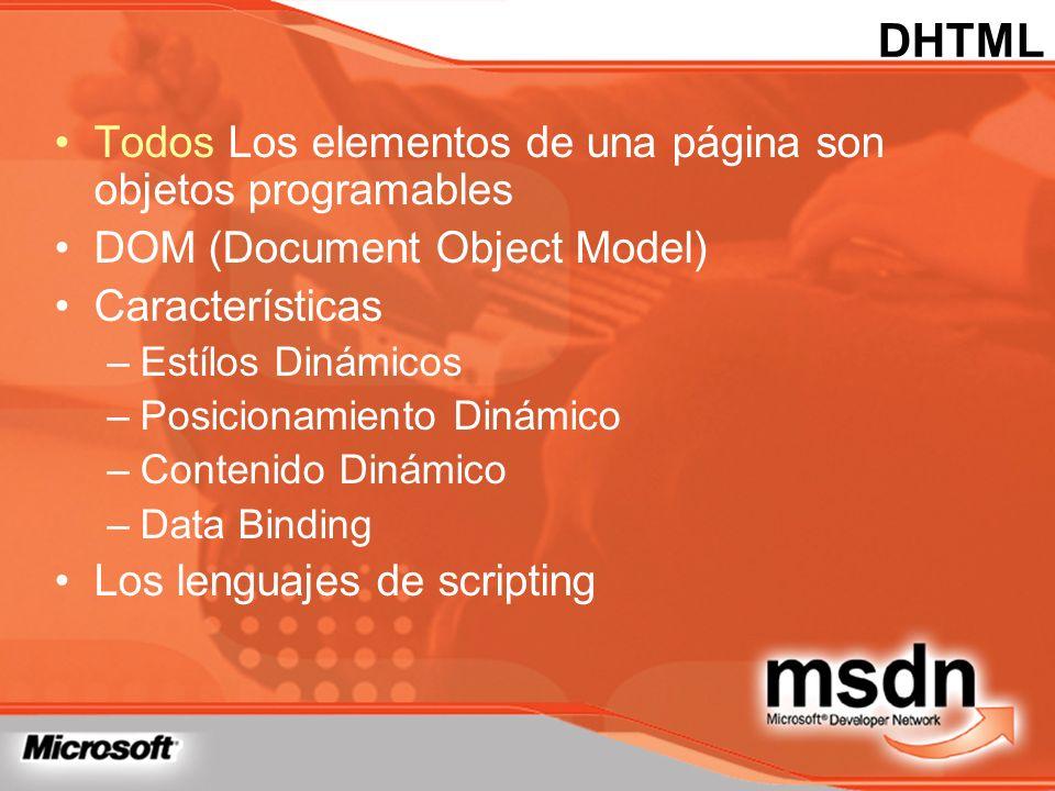DHTML Todos Los elementos de una página son objetos programables