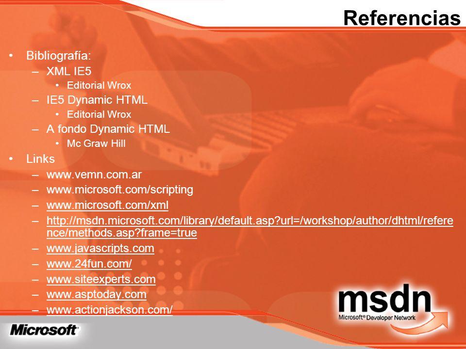 Referencias Bibliografía: Links XML IE5 IE5 Dynamic HTML