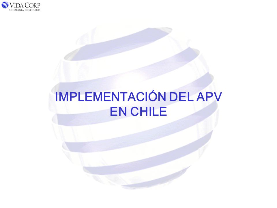 IMPLEMENTACIÓN DEL APV EN CHILE
