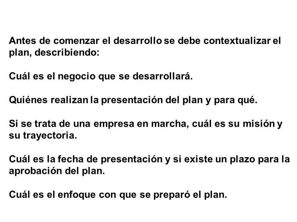 Antes de comenzar el desarrollo se debe contextualizar el plan, describiendo:
