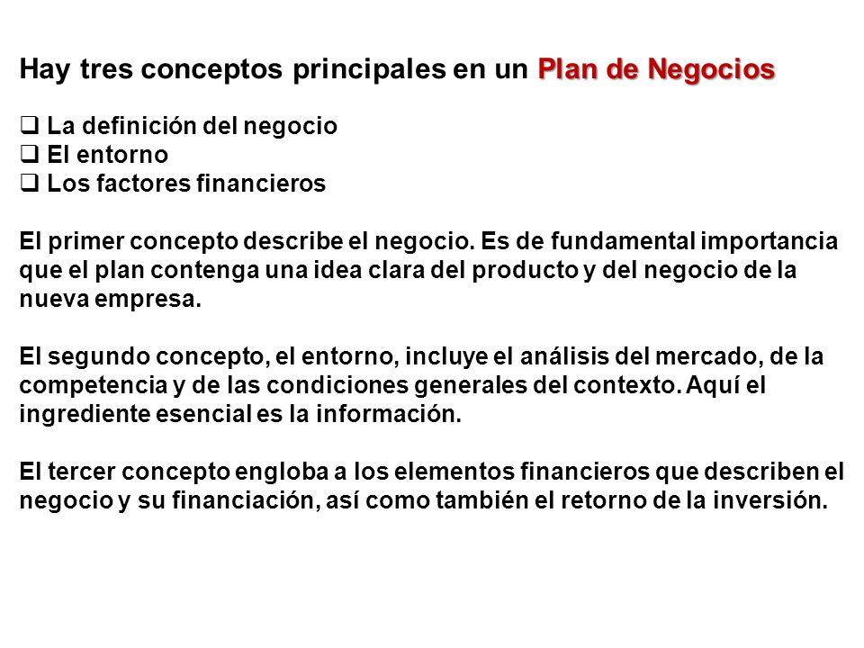 Hay tres conceptos principales en un Plan de Negocios