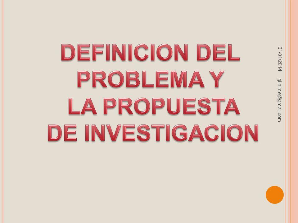 DEFINICION DEL PROBLEMA Y LA PROPUESTA DE INVESTIGACION