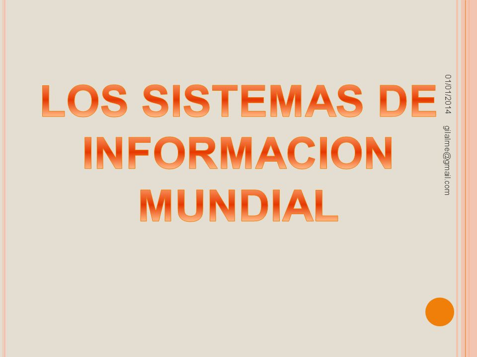 LOS SISTEMAS DE INFORMACION MUNDIAL