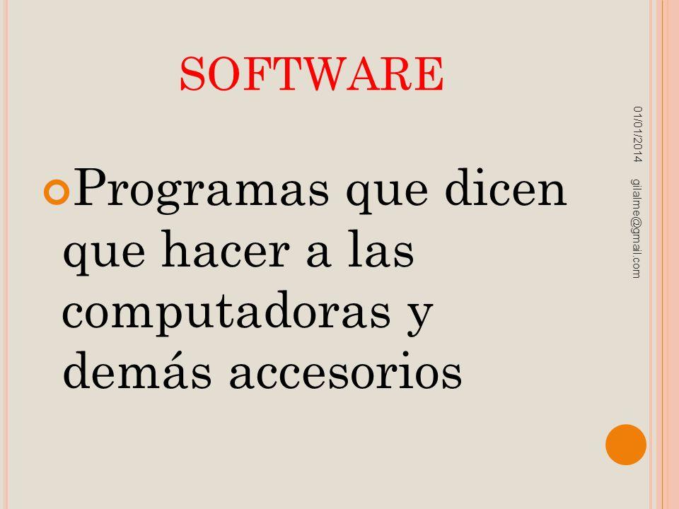 software 23/03/2017. Programas que dicen que hacer a las computadoras y demás accesorios.