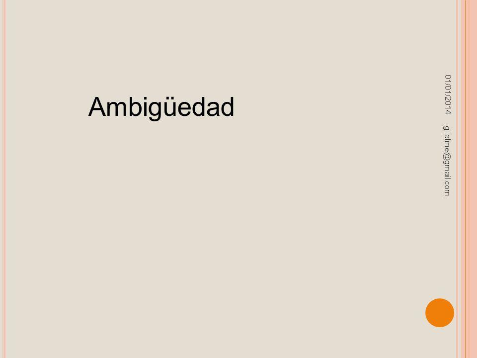 23/03/2017 Ambigüedad gilalme@gmail.com