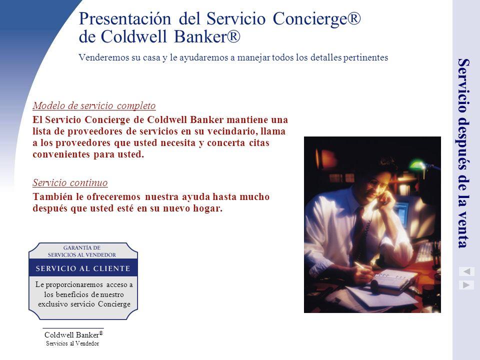 Presentación del Servicio Concierge® de Coldwell Banker® Venderemos su casa y le ayudaremos a manejar todos los detalles pertinentes