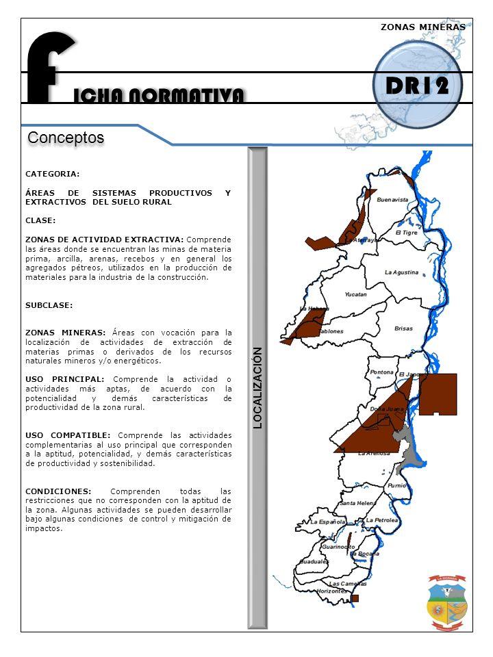 FICHA NORMATIVA DR12 Conceptos LOCALIZACIÓN ZONAS MINERAS CATEGORIA:
