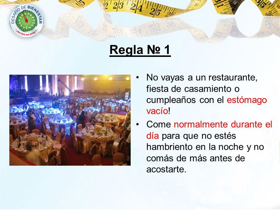 Regla № 1No vayas a un restaurante, fiesta de casamiento o cumpleaños con el estómago vacío!