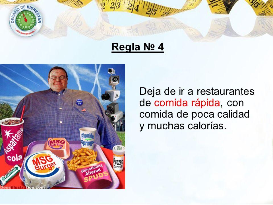Regla № 4 Deja de ir a restaurantes de comida rápida, con comida de poca calidad y muchas calorías.