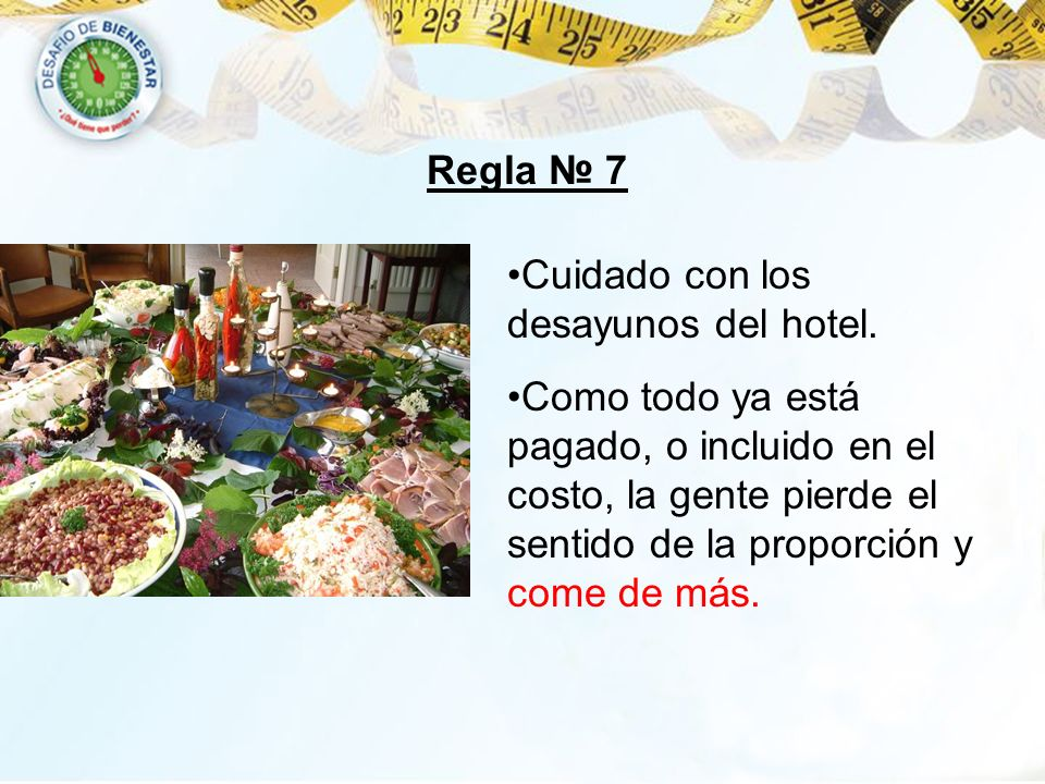 Regla № 7Cuidado con los desayunos del hotel.
