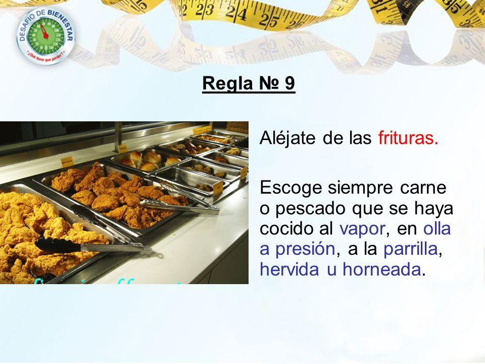 Regla № 9 Aléjate de las frituras.