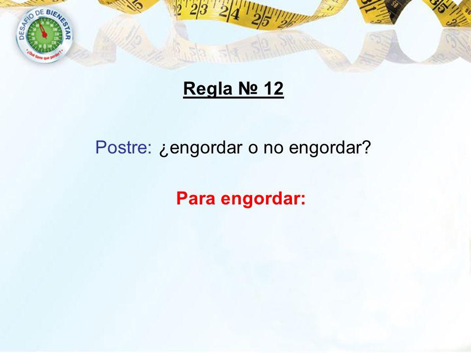 Postre: ¿engordar o no engordar