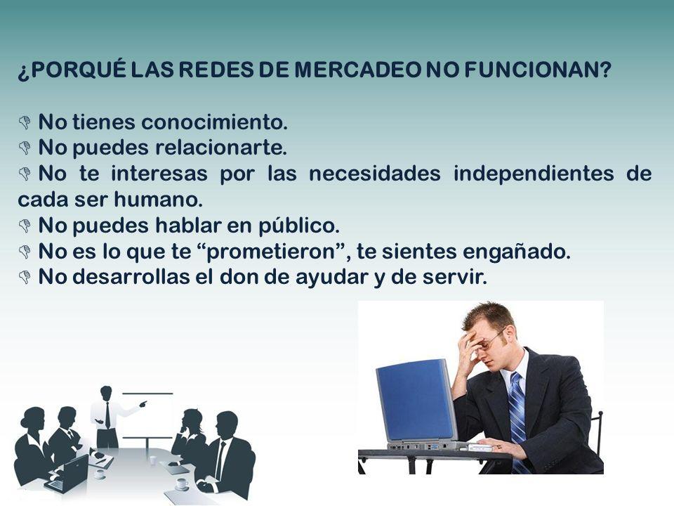 ¿PORQUÉ LAS REDES DE MERCADEO NO FUNCIONAN