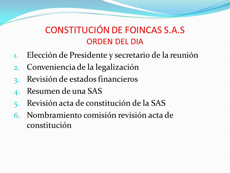 CONSTITUCIÓN DE FOINCAS S.A.S ORDEN DEL DIA