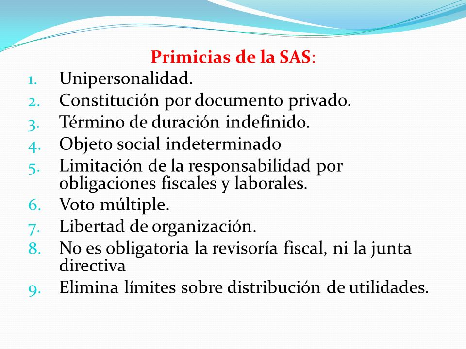 Primicias de la SAS: Unipersonalidad. Constitución por documento privado. Término de duración indefinido.