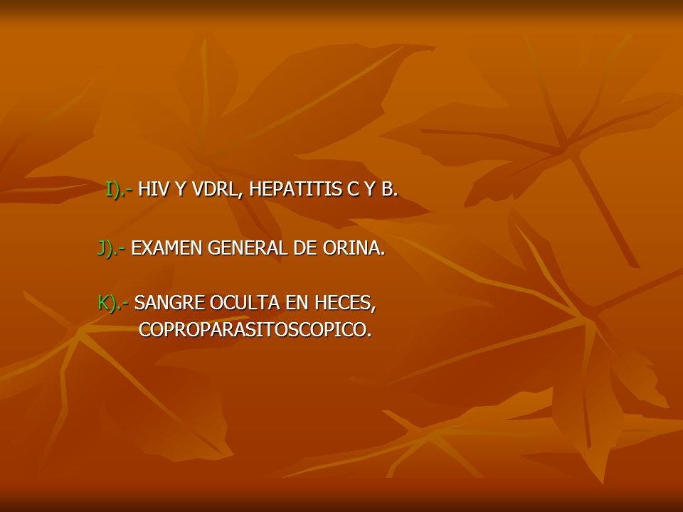 I).- HIV Y VDRL, HEPATITIS C Y B.