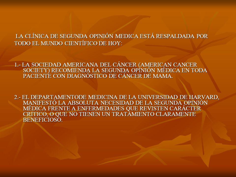 LA CLÍNICA DE SEGUNDA OPINIÓN MEDICA ESTÁ RESPALDADA POR