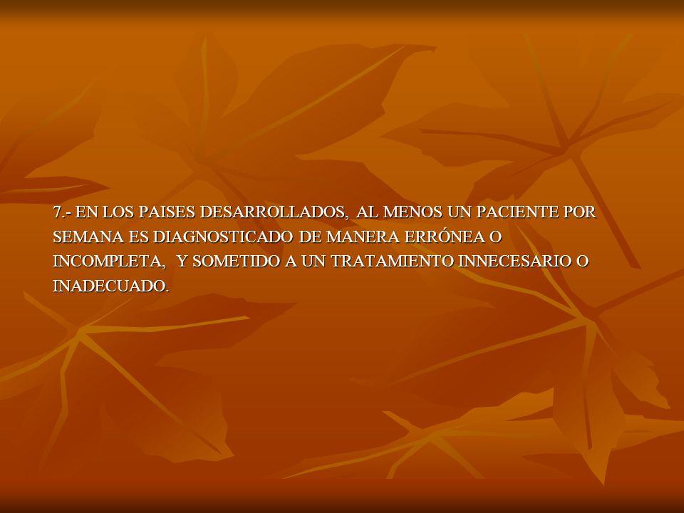 7.- EN LOS PAISES DESARROLLADOS, AL MENOS UN PACIENTE POR