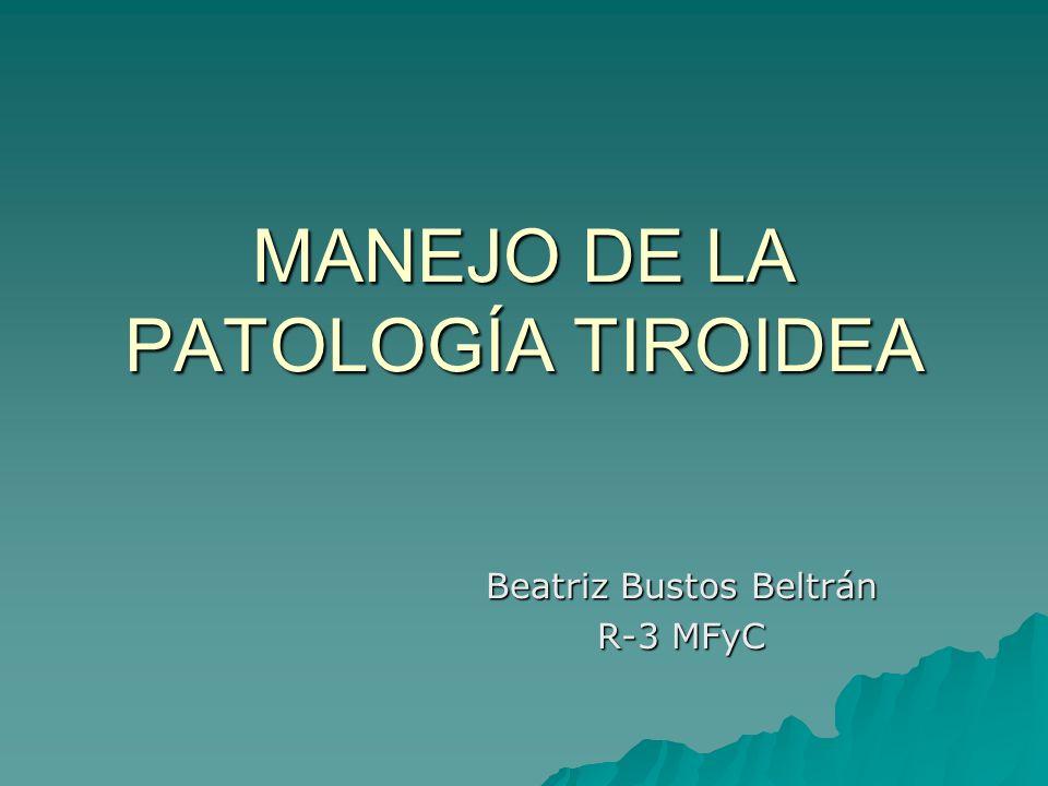 MANEJO DE LA PATOLOGÍA TIROIDEA