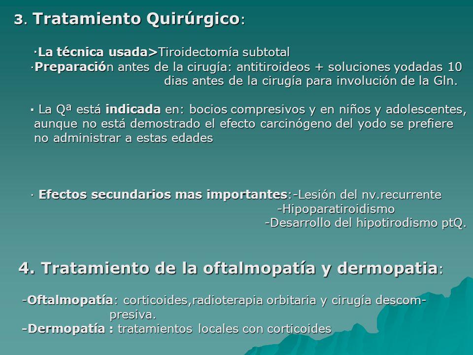 3. Tratamiento Quirúrgico: ·La técnica usada>Tiroidectomía subtotal