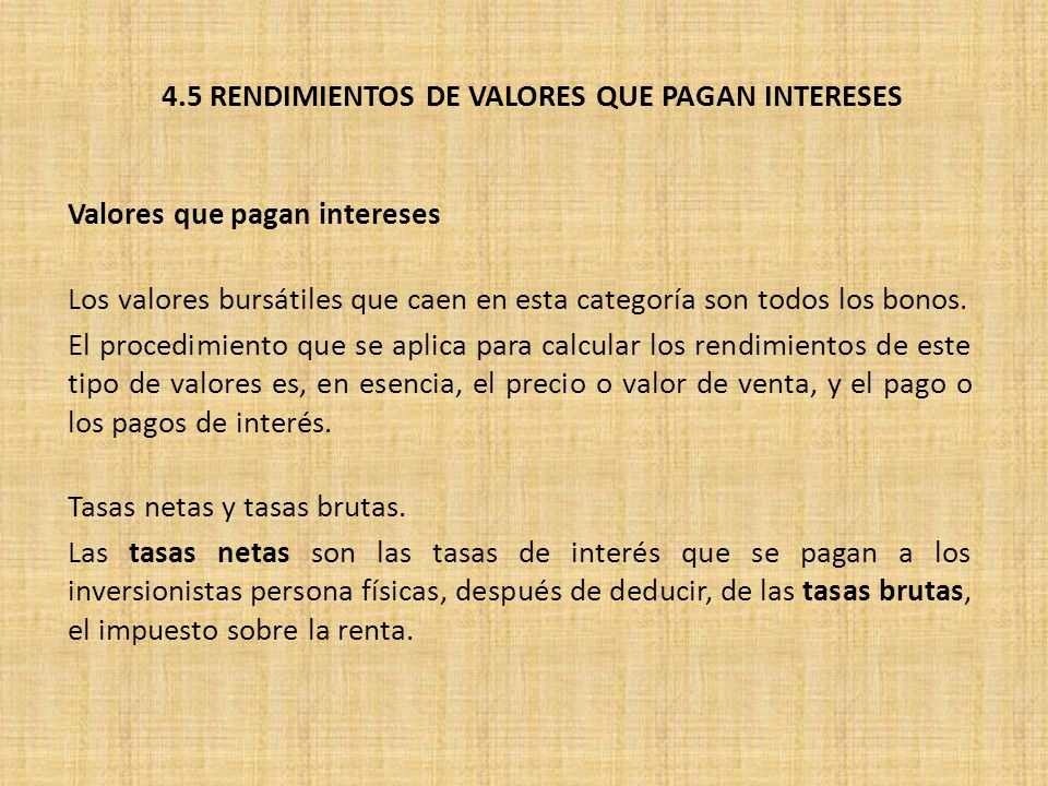 4.5 RENDIMIENTOS DE VALORES QUE PAGAN INTERESES