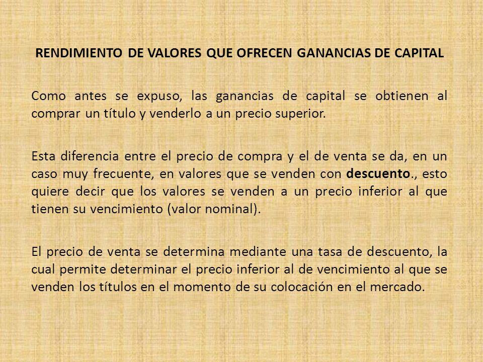 RENDIMIENTO DE VALORES QUE OFRECEN GANANCIAS DE CAPITAL