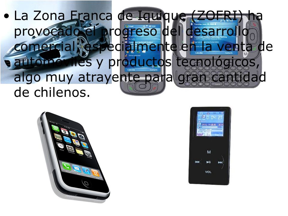 La Zona Franca de Iquique (ZOFRI) ha provocado el progreso del desarrollo comercial, especialmente en la venta de automóviles y productos tecnológicos, algo muy atrayente para gran cantidad de chilenos.