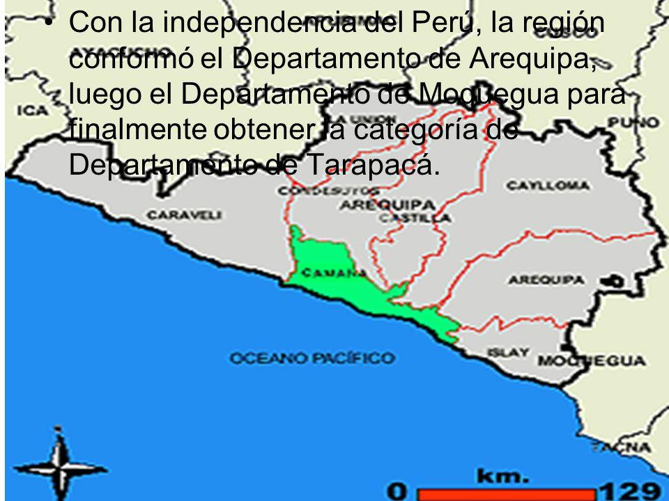 Con la independencia del Perú, la región conformó el Departamento de Arequipa, luego el Departamento de Moquegua para finalmente obtener la categoría de Departamento de Tarapacá.