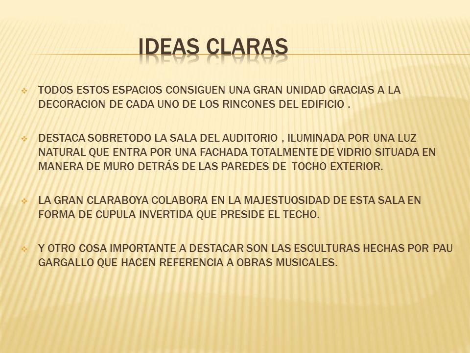 ideas claras TODOS ESTOS ESPACIOS CONSIGUEN UNA GRAN UNIDAD GRACIAS A LA DECORACION DE CADA UNO DE LOS RINCONES DEL EDIFICIO .