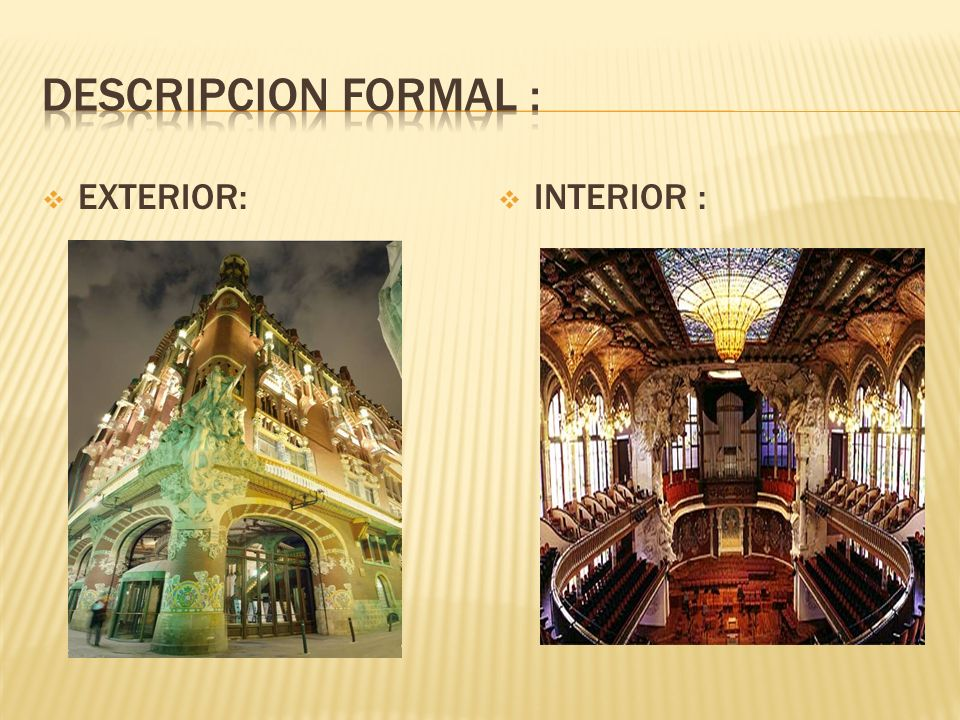 DESCRIPCION FORMAL : EXTERIOR: INTERIOR :